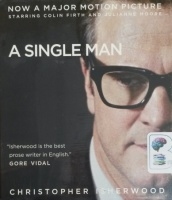 A Single Man written by Christopher Isherwood performed by Simon Prebble on CD (Unabridged)